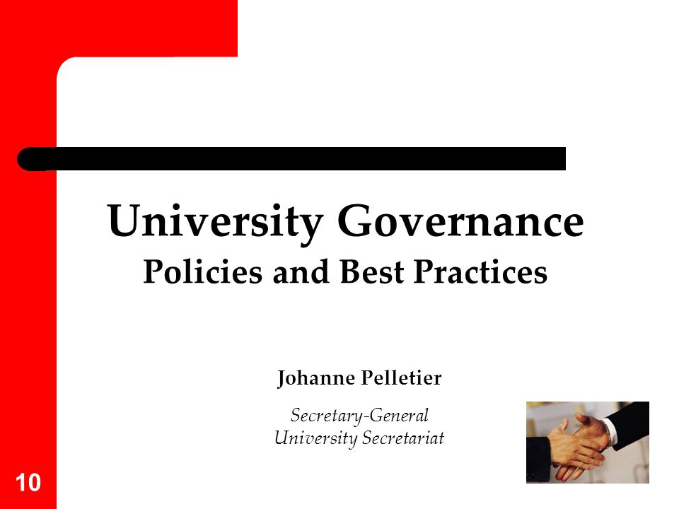 10 University Governance Policies and Best Practices Johanne Pelletier Secretary-General University Secretariat