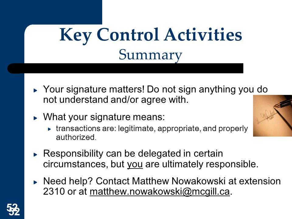 52 Key Control Activities Summary Your signature matters! Do not sign anything you do not understand and/or agree with. What your signature means: tra