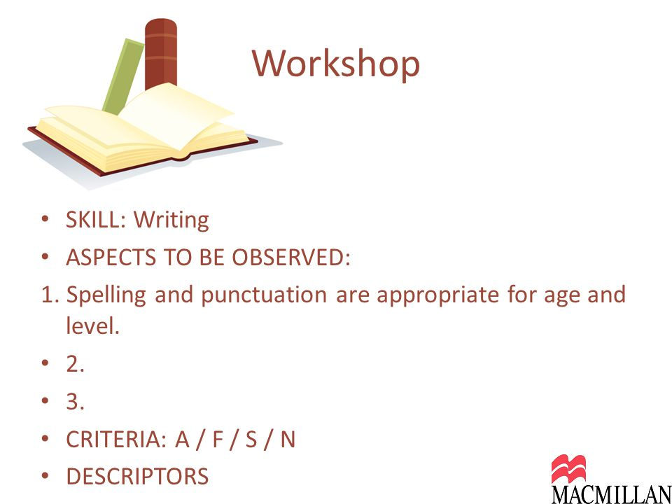 SKILL: Writing ASPECTS TO BE OBSERVED: 1.