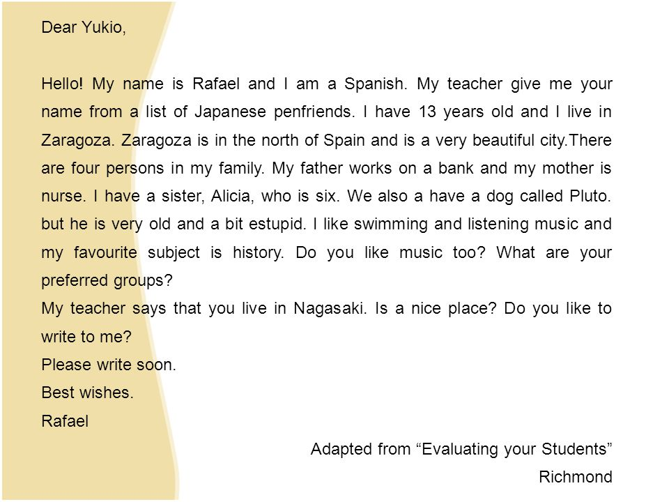 Dear Yukio, Hello. My name is Rafael and I am a Spanish.