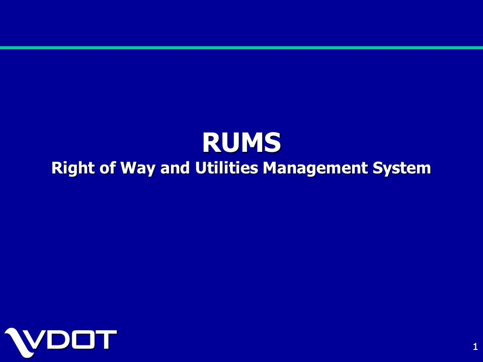 1 RUMS Right of Way and Utilities Management System