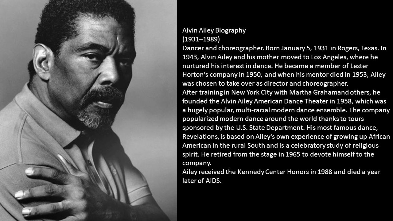 Alvin Ailey Biography (1931–1989) Dancer and choreographer.