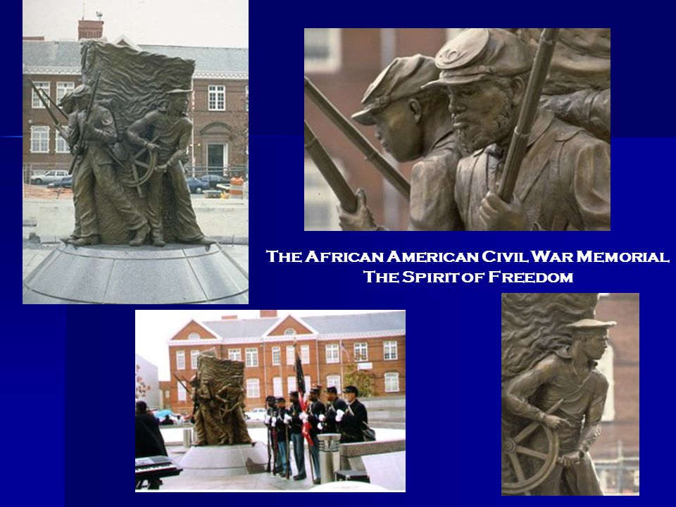The African American Civil War Memorial The Spirit of Freedom