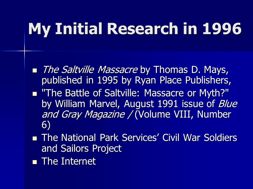 My Initial Research in 1996 The Saltville Massacre by Thomas D.
