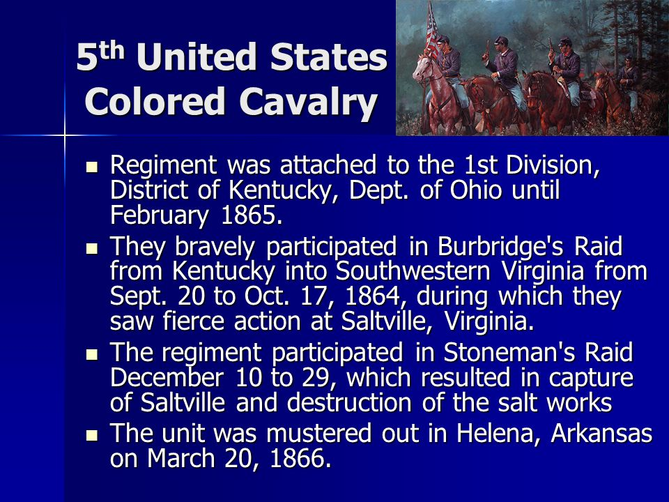 5 th United States Colored Cavalry Regiment was attached to the 1st Division, District of Kentucky, Dept.