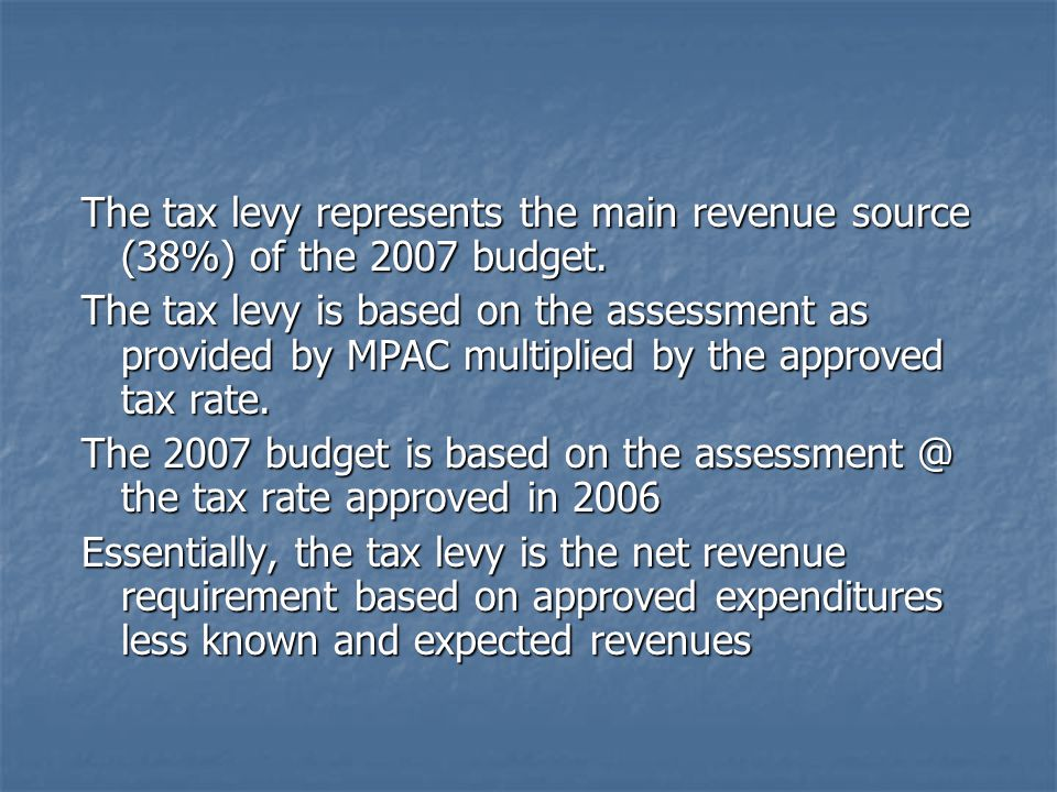 The tax levy represents the main revenue source (38%) of the 2007 budget.