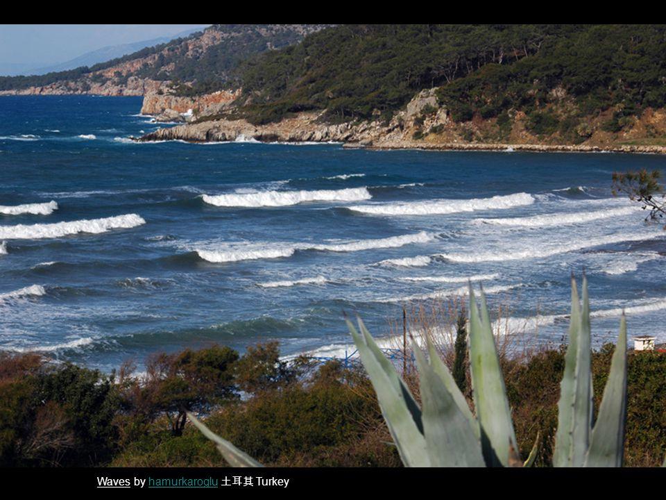 Waves by hamurkaroglu 土耳其 Turkeyhamurkaroglu
