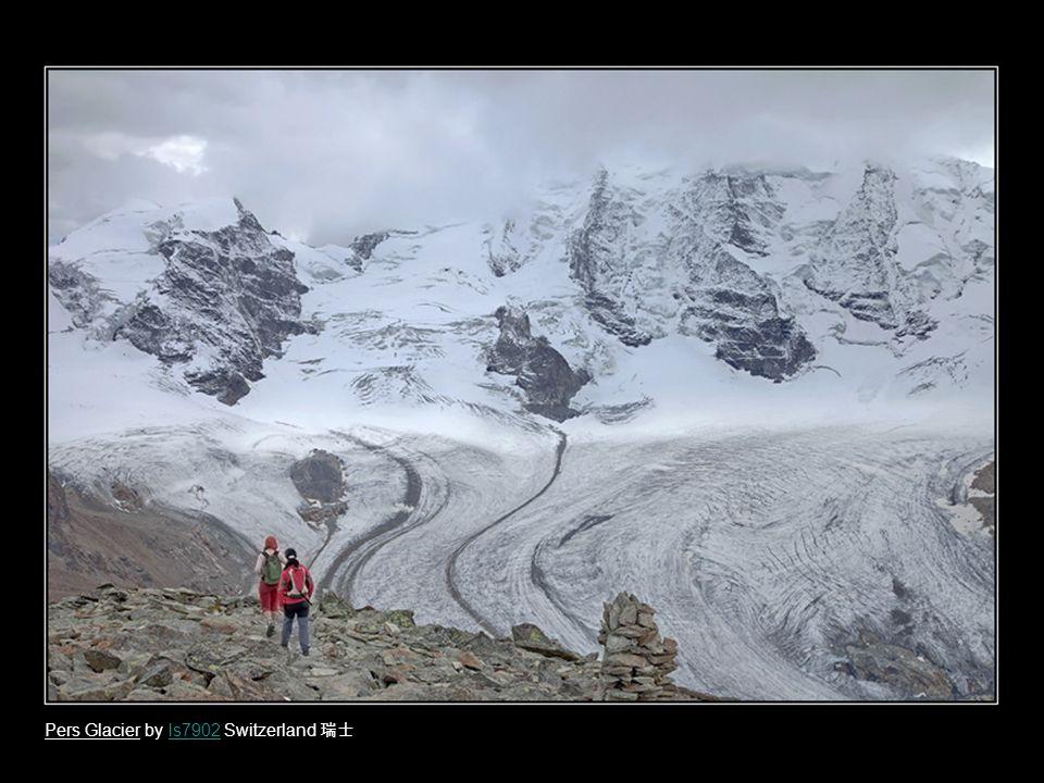 Pers Glacier by ls7902 Switzerland 瑞士ls7902