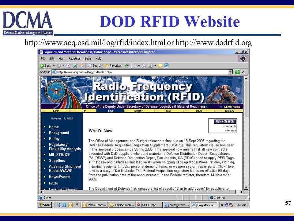 57 DOD RFID Website http://www.acq.osd.mil/log/rfid/index.html or http://www.dodrfid.org