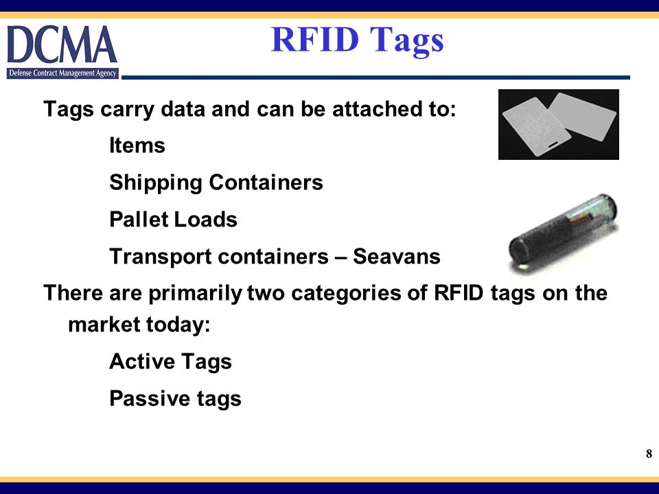 9 Active Tags Powered by an internal battery Battery life ~ 5 years Can hold large amount of data (128k programmable) Read/write—tag data can be rewritten or modified Longer read range – up to 300 feet Greater cost ($100's) and size (brick)