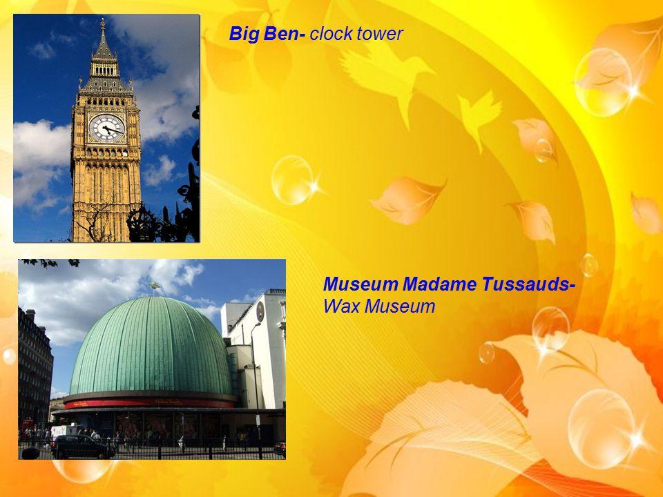 Big Ben- clock tower Museum Madame Tussauds- Wax Museum