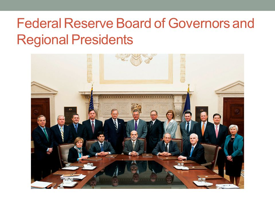 Federal Reserve Board of Governors and Regional Presidents