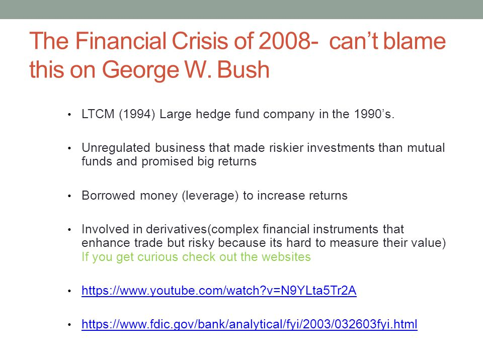 The Financial Crisis of 2008- can't blame this on George W.