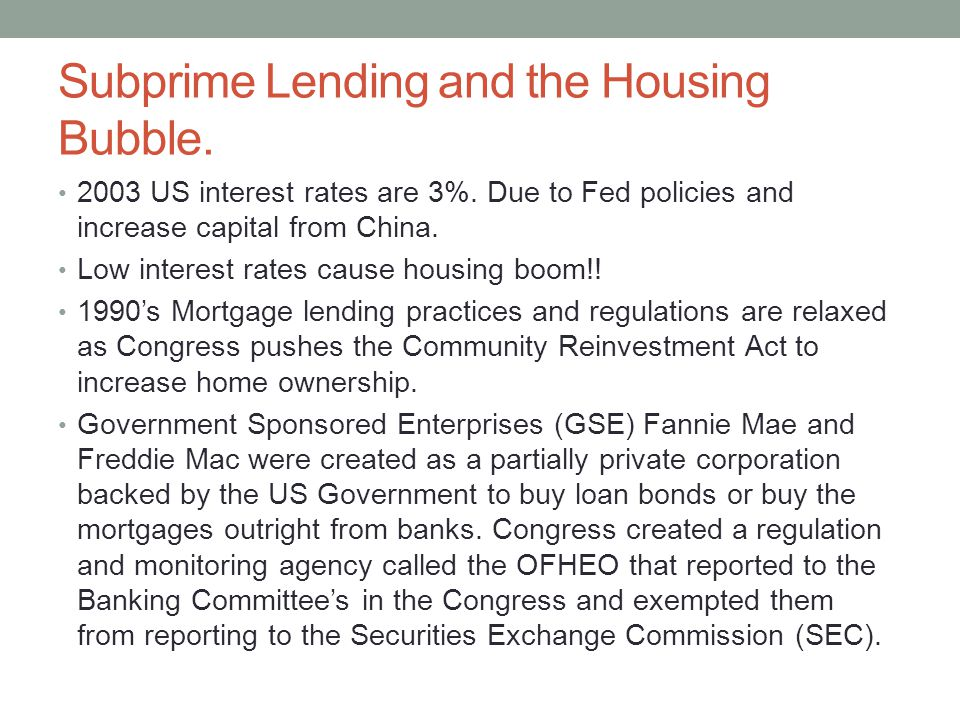 Subprime Lending and the Housing Bubble. 2003 US interest rates are 3%.