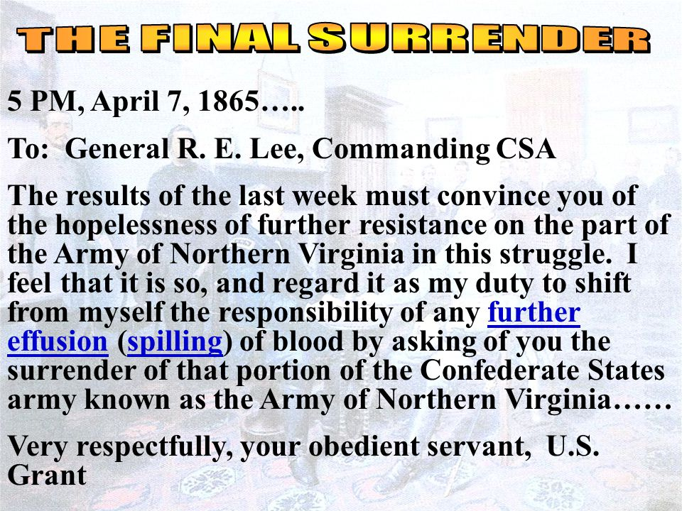 Letter Grant to Lee 5 PM, April 7, 1865….. To: General R.