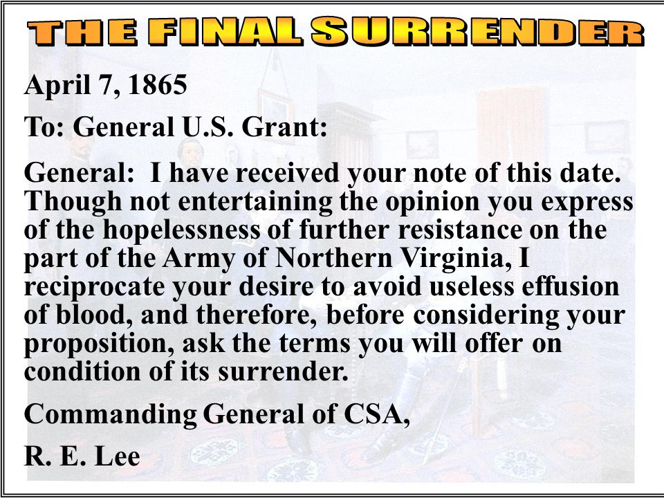 Letter Grant to Lee April 7, 1865 To: General U.S.