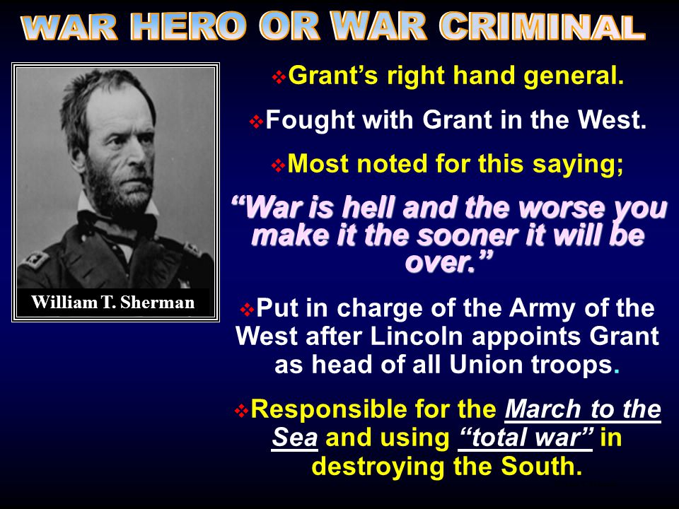 William T. Sherman  Grant's right hand general.  Fought with Grant in the West.