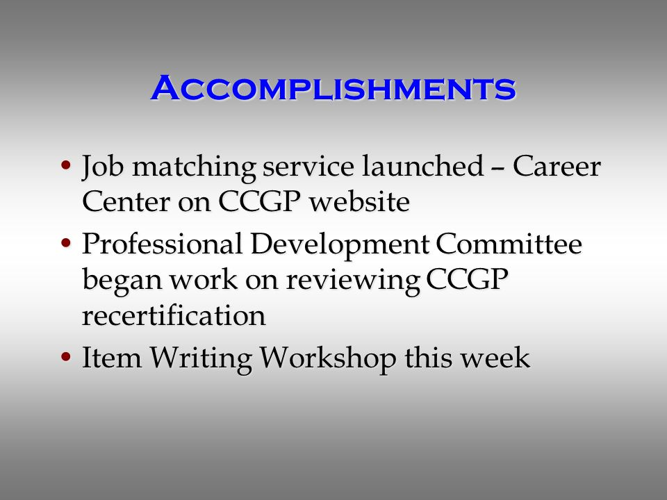 Accomplishments Job matching service launched – Career Center on CCGP websiteJob matching service launched – Career Center on CCGP website Professiona