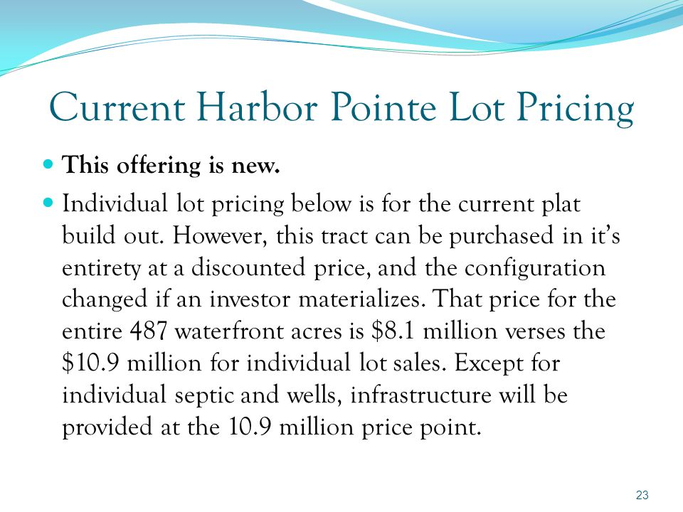 Example of Subdividing Harbor Pointe into 41 11-Acre Waterfront Lots 22