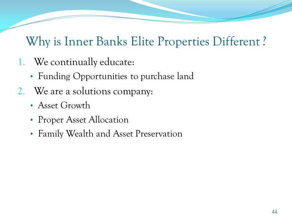 Inner Banks Elite Properties differentiates itself with many of our Clients in an important way… A Property Search Company As indicated we will always have special inventory properties available to our clients, but another part of our work comes with clients and/or investors who have asked us to search for a property for them which will fulfill their needs.