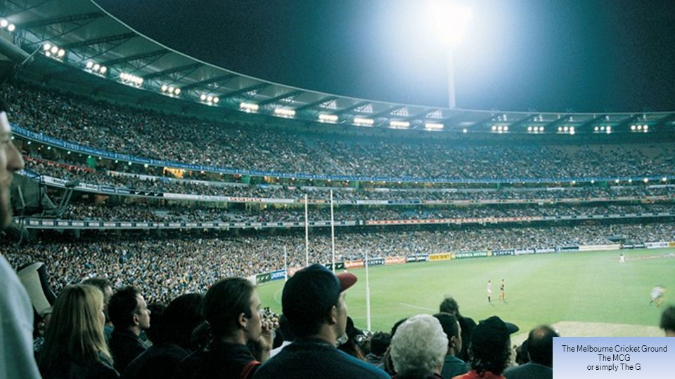 The Melbourne Cricket Ground The MCG or simply The G