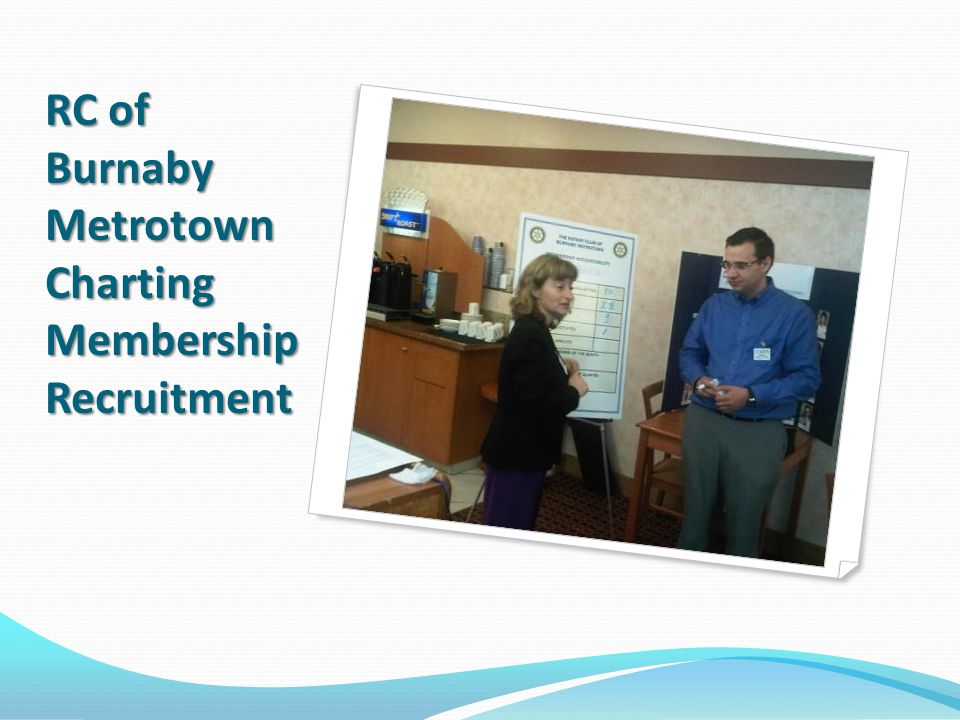 RC of Burnaby Metrotown Charting Membership Recruitment