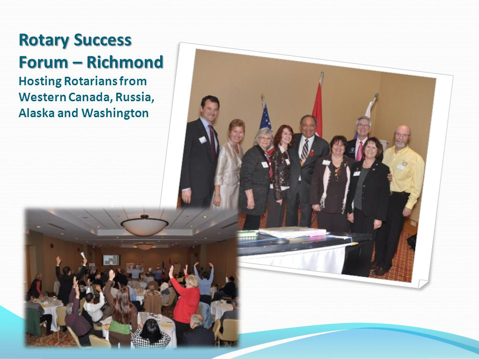 Rotary Success Forum – Richmond Rotary Success Forum – Richmond Hosting Rotarians from Western Canada, Russia, Alaska and Washington