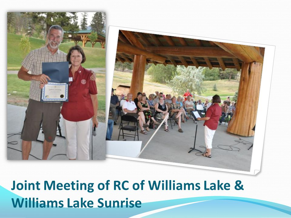 Joint Meeting of RC of Williams Lake & Williams Lake Sunrise