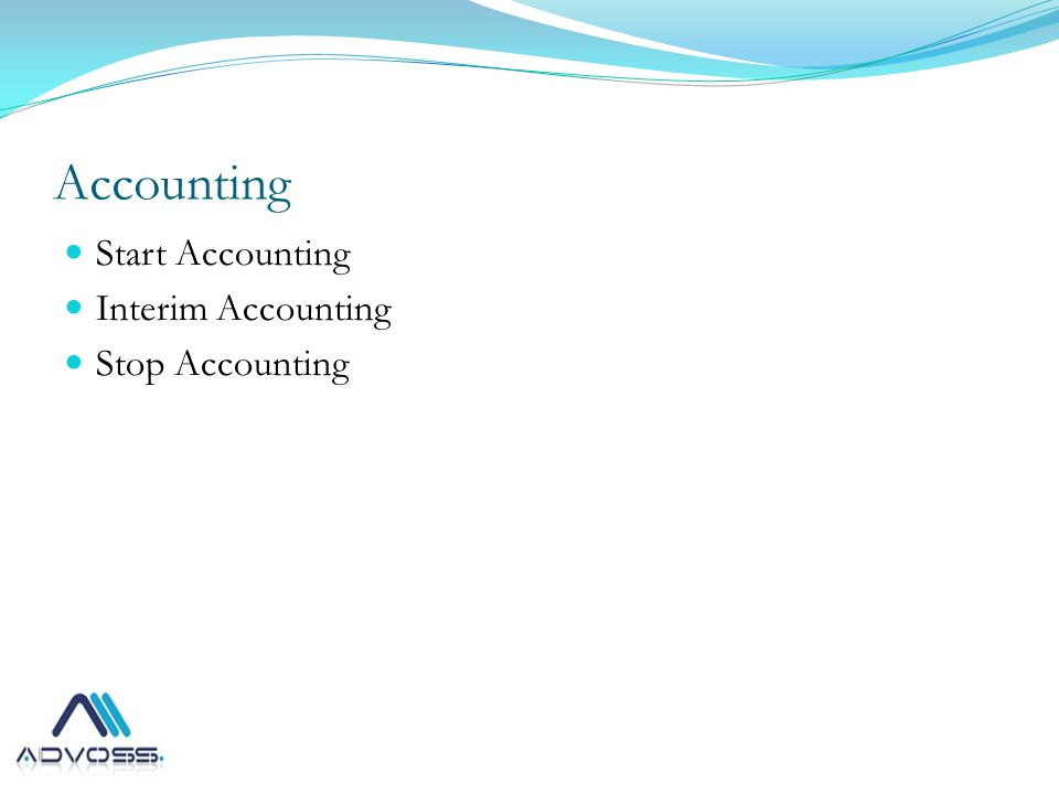 Accounting Start Accounting Interim Accounting Stop Accounting