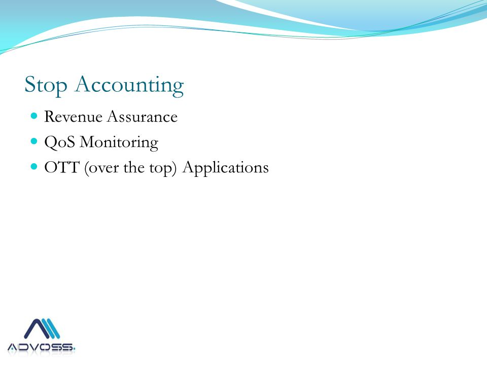 Stop Accounting Revenue Assurance QoS Monitoring OTT (over the top) Applications