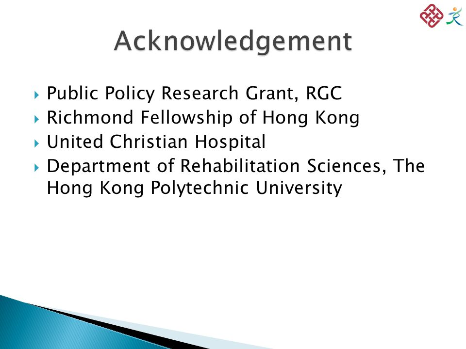  Public Policy Research Grant, RGC  Richmond Fellowship of Hong Kong  United Christian Hospital  Department of Rehabilitation Sciences, The Hong Kong Polytechnic University