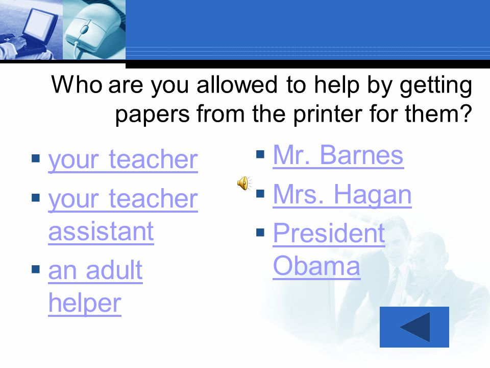 "Who is allowed to take papers from the printer? ""Anyone"" might be a student and students are not allowed to take papers from the printer."