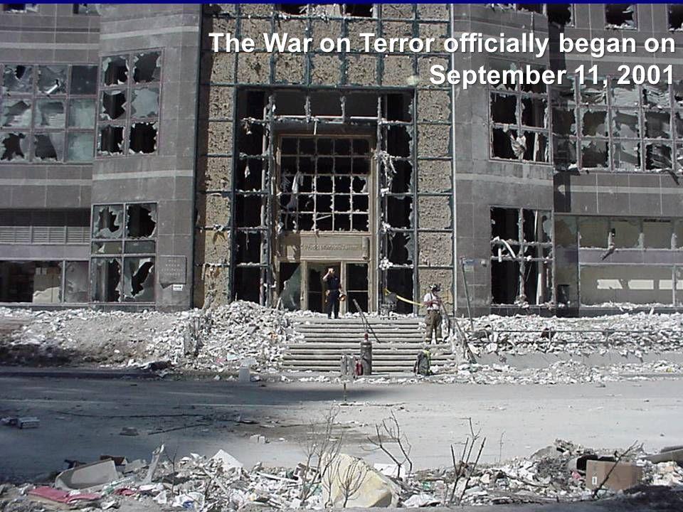 The War on Terror officially began on September 11, 2001