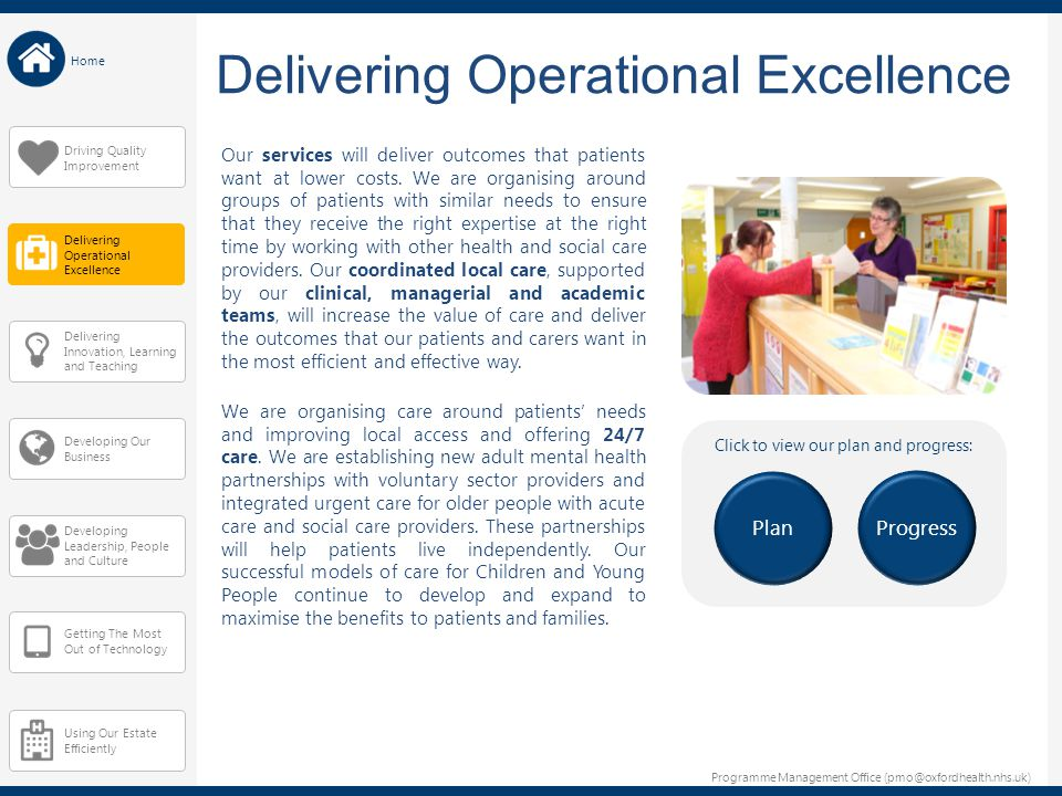Programme Management Office (pmo@oxfordhealth.nhs.uk) Home Delivering Operational Excellence Our services will deliver outcomes that patients want at