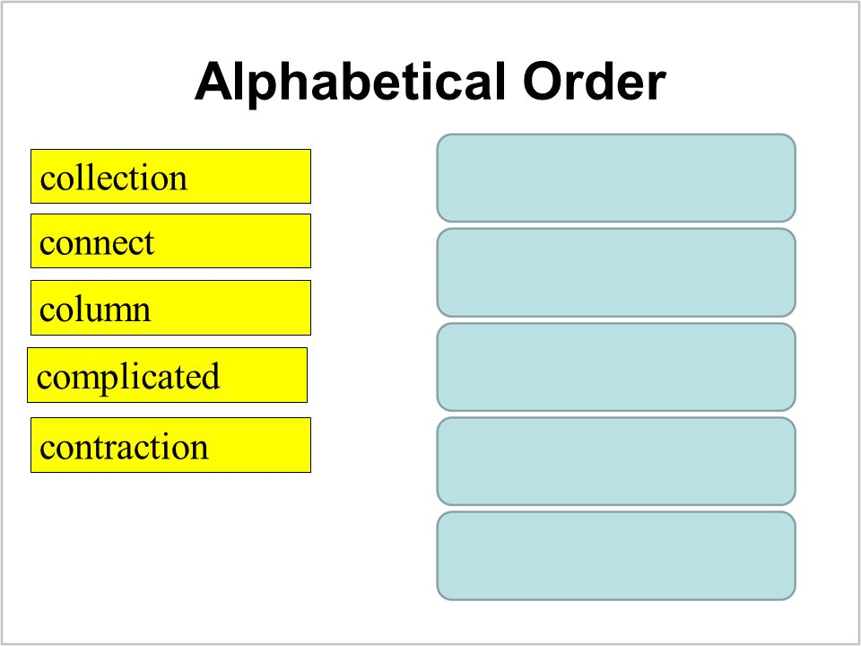 Alphabetical Order complicated collection column connect contraction