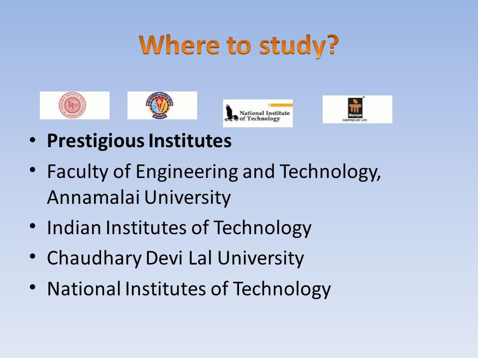 Prestigious Institutes Faculty of Engineering and Technology, Annamalai University Indian Institutes of Technology Chaudhary Devi Lal University Natio