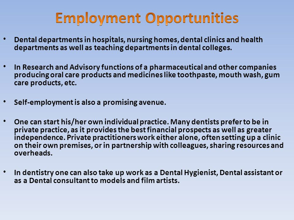 Dental departments in hospitals, nursing homes, dental clinics and health departments as well as teaching departments in dental colleges. In Research