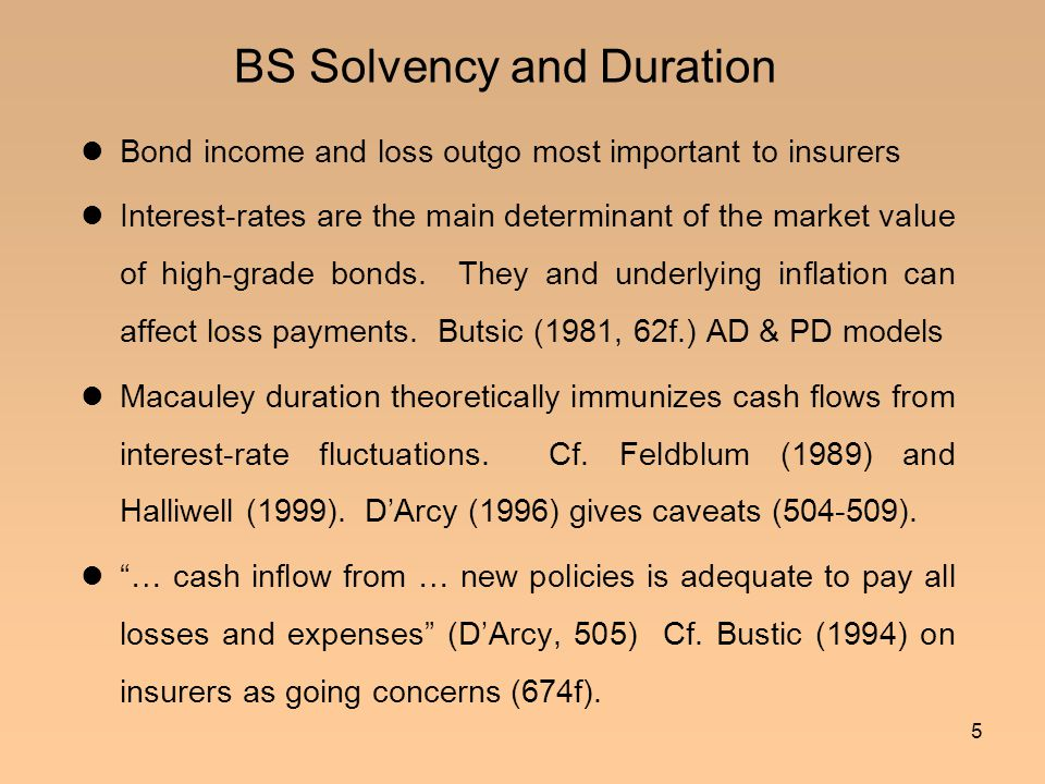 5 BS Solvency and Duration Bond income and loss outgo most important to insurers Interest-rates are the main determinant of the market value of high-g