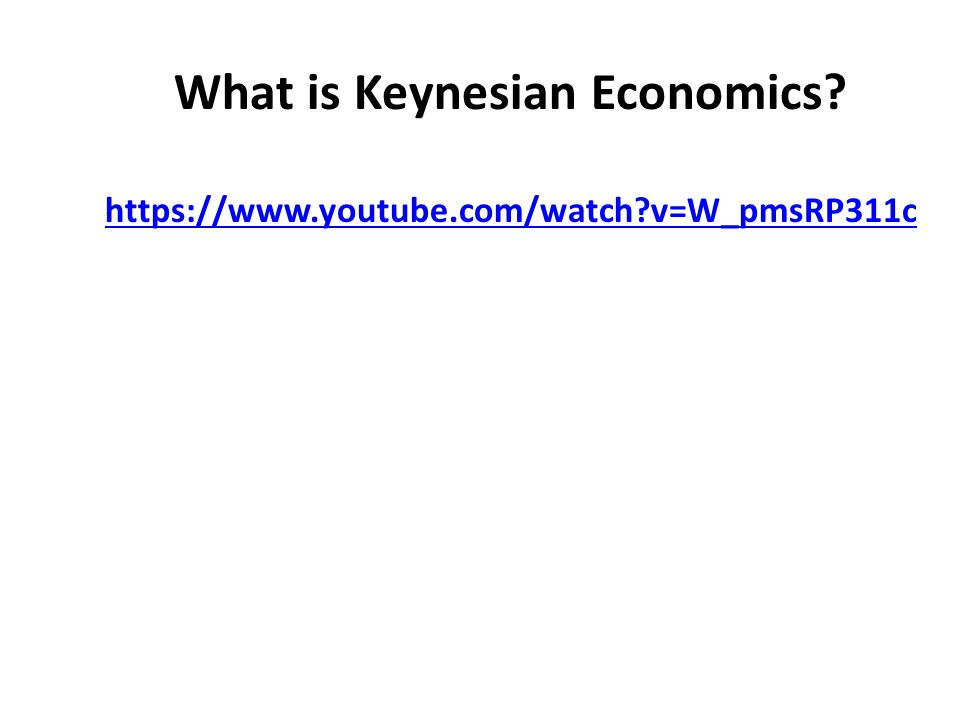 What is Keynesian Economics https://www.youtube.com/watch v=W_pmsRP311c