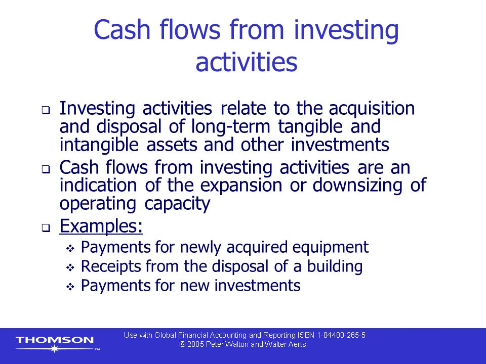 Cash flows from investing activities  Investing activities relate to the acquisition and disposal of long-term tangible and intangible assets and oth