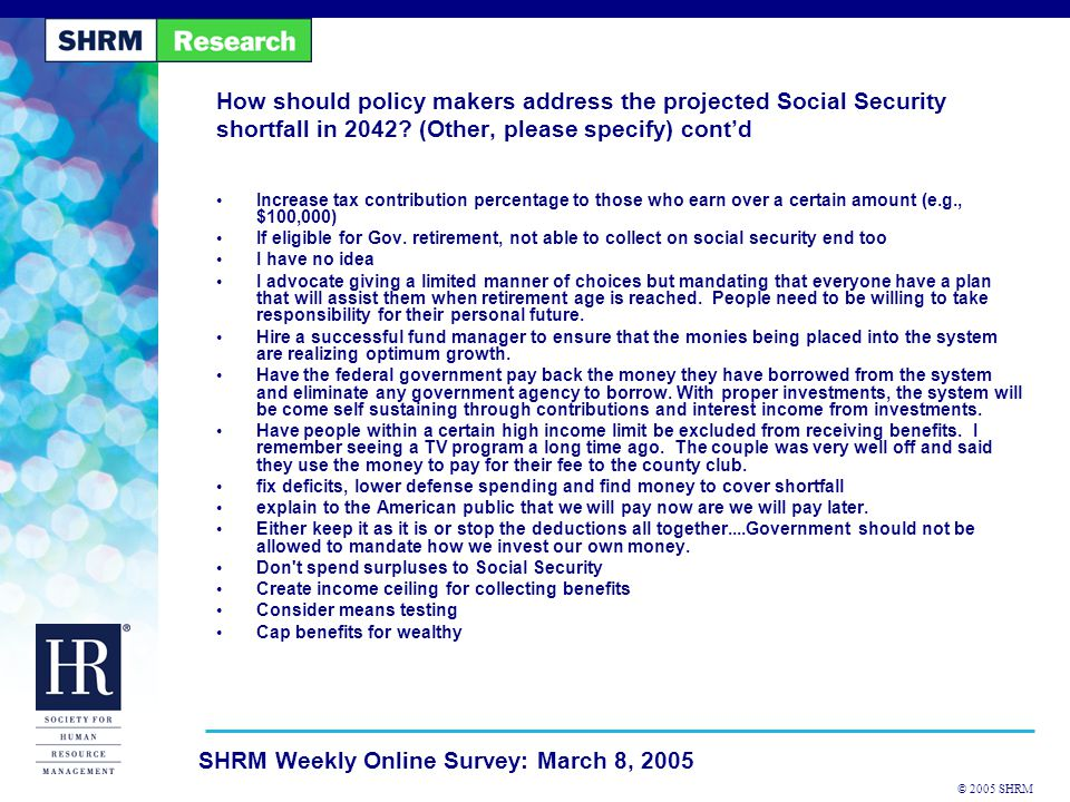 © 2005 SHRM SHRM Weekly Online Survey: March 8, 2005 Do you support or oppose keeping the Social Security program as close to the present system as possible?