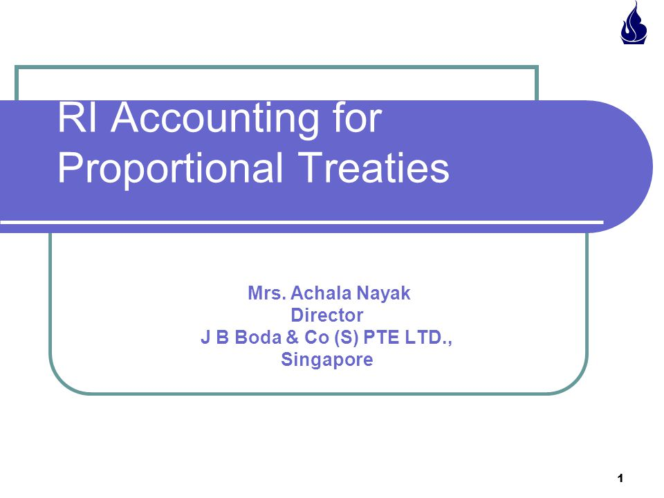 1 RI Accounting for Proportional Treaties Mrs.