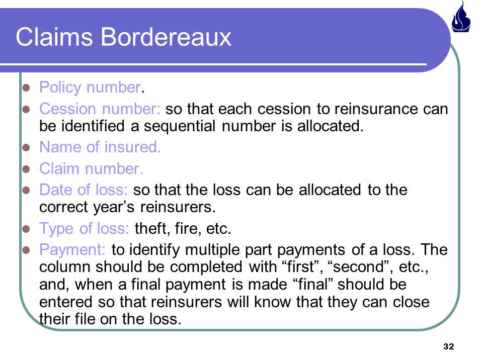 32 Claims Bordereaux Policy number.