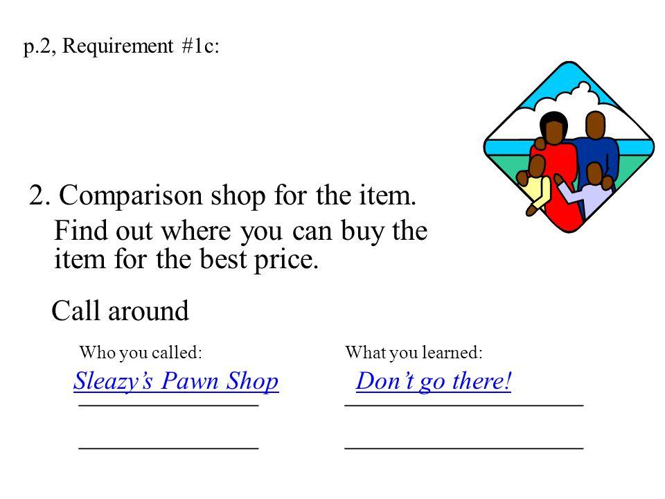 p.2, Requirement #1c: 2.Comparison shop for the item.