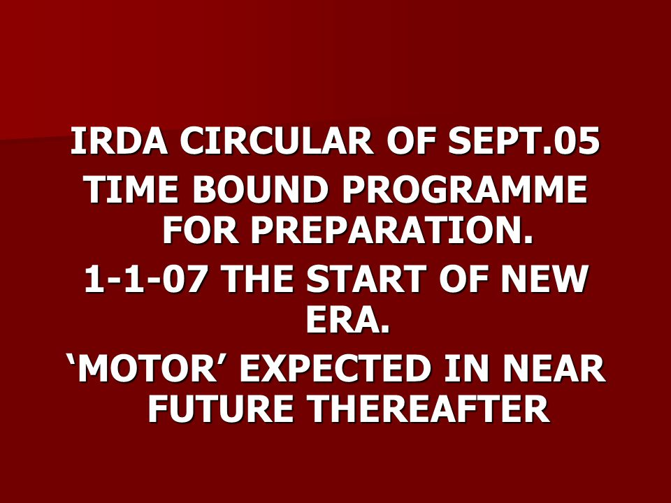 IRDA CIRCULAR OF SEPT.05 TIME BOUND PROGRAMME FOR PREPARATION.