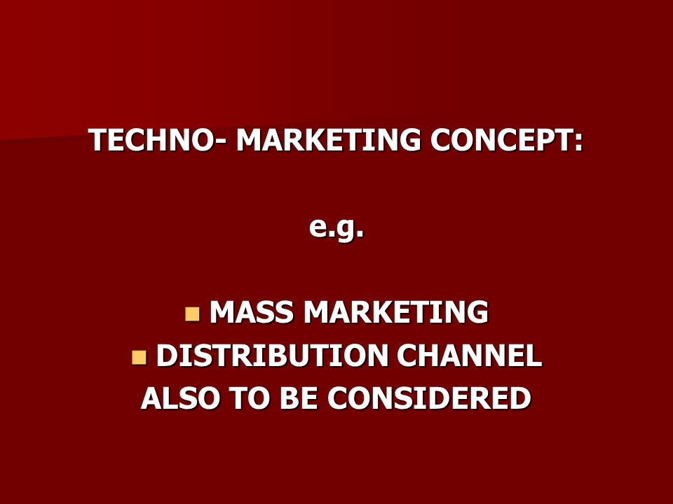 TECHNO- MARKETING CONCEPT: e.g.