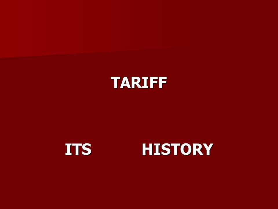TARIFF ITS HISTORY