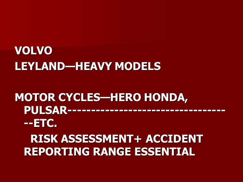 VOLVO LEYLAND—HEAVY MODELS MOTOR CYCLES—HERO HONDA, PULSAR---------------------------------- --ETC.