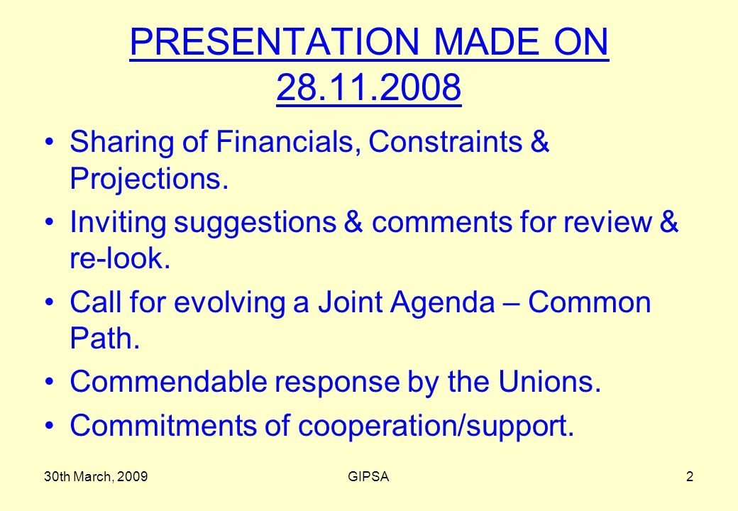 30th March, 2009GIPSA2 PRESENTATION MADE ON 28.11.2008 Sharing of Financials, Constraints & Projections.