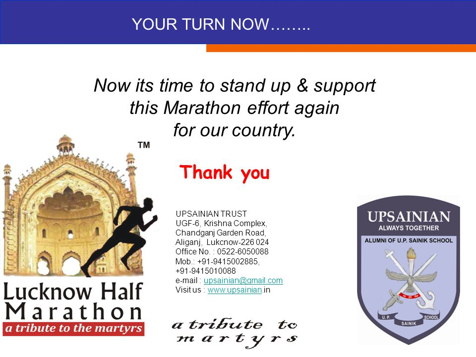 ABOUT THE EVENT Now its time to stand up & support this Marathon effort again for our country. Thank you YOUR TURN NOW…….. UPSAINIAN TRUST UGF-6, Kris